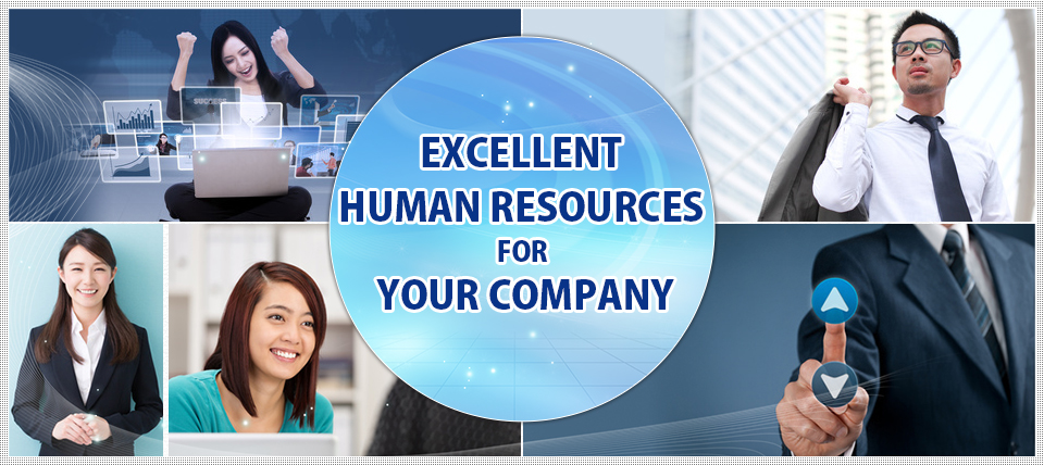 EXCELLENT HUMAN RESOURCES FOR YOUR COMPANY